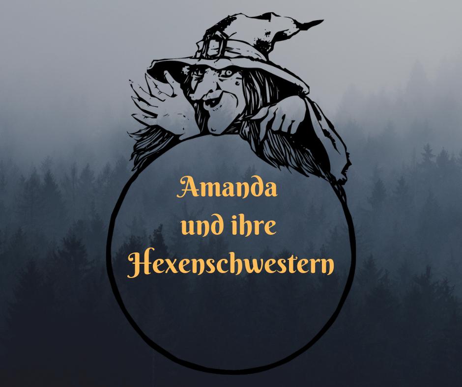 AMANDA UND IHRE HEXENSCHWESTERN